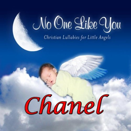 No One Like You - Christian Lullabies for Little Angels: Chanel