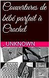 Couvertures de bébé parfait à Crochet (French Edition)