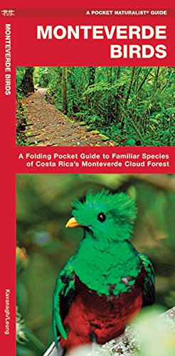 Monteverde Birds: A Folding Pocket Guide to Familiar Species of Costa Rica's Monteverde Cloud Forest (A Pocket Naturalist Guide)