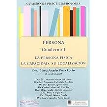 Persona, cuaderno 1 : la persona física : la capacidad : su localización (Cuadernos prácticos Bolonia.)