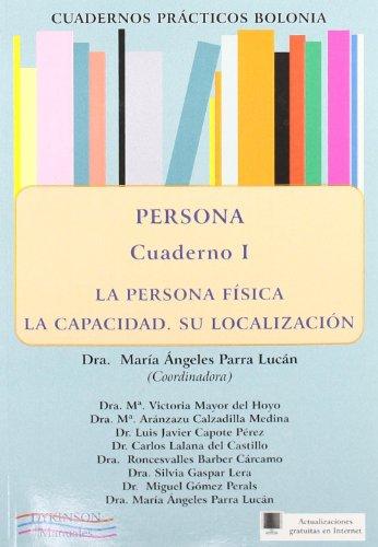 Persona. La persona física. La capacidad. Su localización. Cuadernos prácticos Bolonia I.: 1