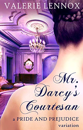 Mr. Darcy's Courtesan: a Pride and Prejudice variation (English Edition)