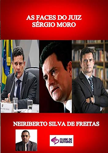 As Faces Do Juiz SÉrgio Moro (Portuguese Edition)