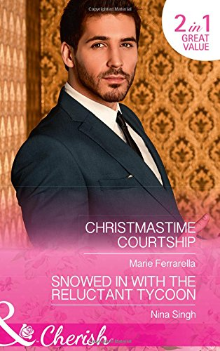 Christmastime Courtship: Christmastime Courtship (Matchmaking Mamas, Book 24) / Snowed in with the Reluctant Tycoon (The Men Who Make Christmas, Book 2) (Cherish)