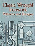 Classic Wrought Ironwork Patterns and Designs (Dover Pictorial Archives)