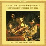 Quel lascivissimo cornetto (Virutose Musik für Kornett)