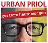 Urban Priol 'gesternheutemorgen'