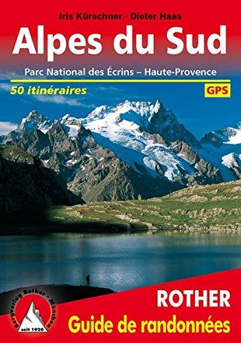 Alpes du Sud - Ecrins, Queyras, Ubaye. Les 50 plus belles randonnées.