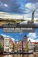 HISTOIRE DES PAYS BAS de Thomas Beaufils