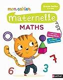 Mon cahier maternelle Maths : Grande Section 5-6 ans