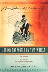 Around the World on Two Wheels: Annie Londonderry's Extraordinary Ride by Peter Zheutlin (2007-11-01)