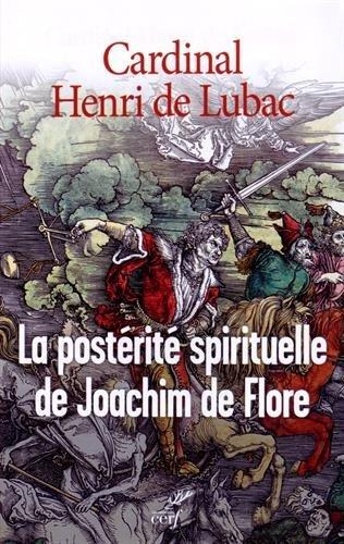 La postérité spirituelle de Joachim de Flore : De Joachim à nos jours par Henri de Lubac