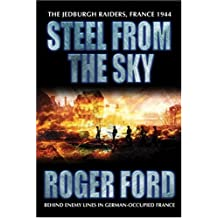 Steel from the Sky: The Jedburgh raiders, France 1944