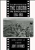 The Beginnings Of The Cinema In England,1894-1901: Volume 4: 1899: 1899 v. 4