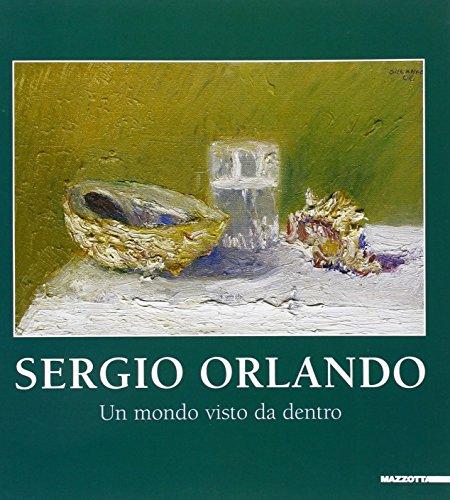 Orlando Sergio. Il mondo visto da dentro
