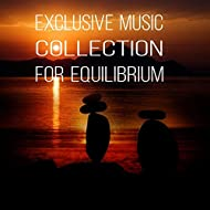 Exclusive Music Collection for Equilibrium – Tranquility with Classics, Peace of Mind, Anti Stressful Music for Optimal Balance, Serenity with Classical Music