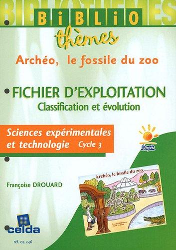 Archéo, le fossile du zoo : Fichier d'exploitation Sciences expérimentales et technologie Cycle 3