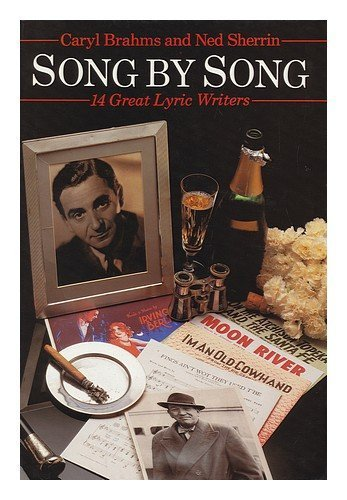 song-by-song-the-lives-and-work-of-14-great-lyric-writers-by-caryl-brahms-1984-06-01