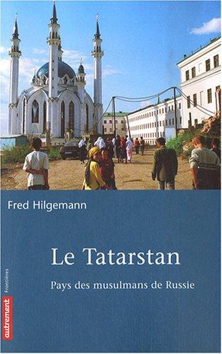 Le Tatarstan : Pays des musulmans de Russie