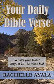 Your Daily Bible Verse: 366 Verses Correlated by Month and Day (English Edition) di [Ayala, Rachelle]