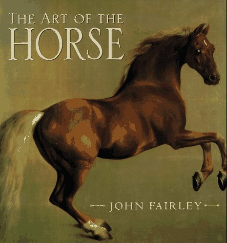 The Art of the Horse by John Fairley (1995-10-27)