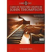 John Thompson: Curso De Piano Para Adultos Volumen 1