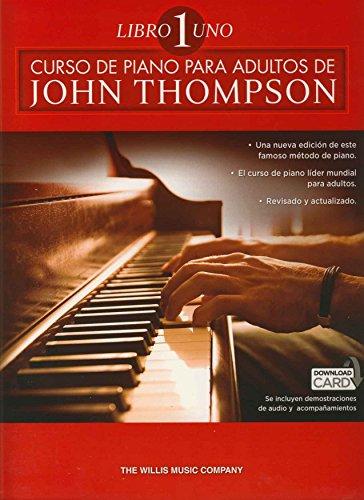 John Thompson: Curso De Piano Para Adultos Volumen 1 por THOMPSON