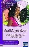 Endlich gut drauf! Wie Sie Ihre Glückshormone natürlich anregen (Amazon.de)