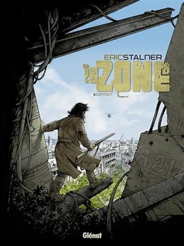 La Zone - Tome 03: Contact par Éric Stalner