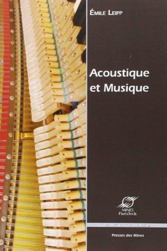 Acoustique et Musique de Emile Leipp (5 janvier 2011) Broch
