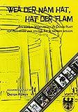 Weä der Nam hat, hat der Flam: Ein kleines Wörterbuch in Öcher Platt. Für Aachener und solche, die es werden wollen - Dieter Körer
