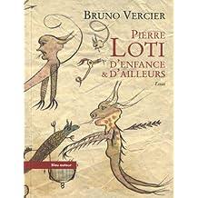 Pierre Loti : D'enfance & d'ailleurs (La petite collection)