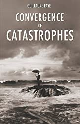 Convergence of Catastrophes by Faye, Guillaume (2012) Paperback