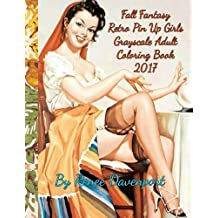 Fall Fantasy Retro Pin Up Girls Grayscale Adult Coloring Book 2017: Retro with a Twist 28 Bonus Cartoon Coloring Pages: Volume 2 (Four Seasons of Fantasy Pin Up Girls 2017)