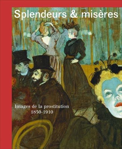 Splendeurs et misères : Images de la prostitution 1850-1910 par Nienke Bakker