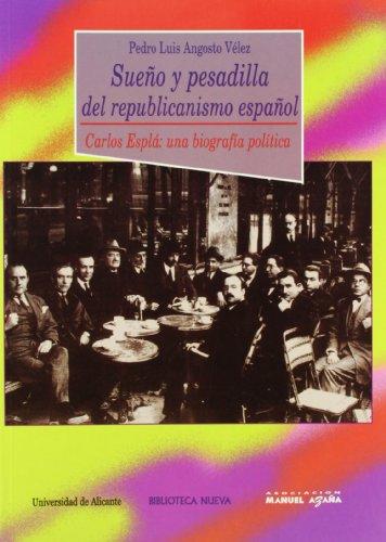 Sueño y pesadilla del republicanismo español: Carlos Esplá: una biografía política (Monografías)