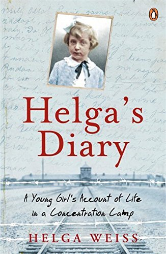 Helga's Dairy: A Young Girl's Account Of Life In Concentration Camp by Helga Weiss (2014-04-01)