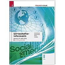 Wirtschaftsinformatik II HAK: Windows 7, Office 2010 inkl. Übungs.-CD-ROM