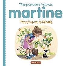 Martine va à l'école : Mes premières histoires Martine