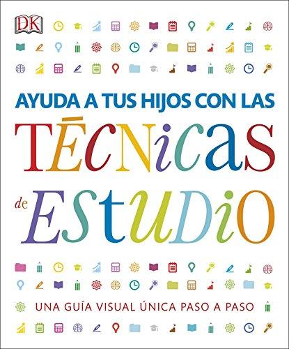 Ayuda a tus hijos con las técnicas de estudio (APRENDIZAJE Y DESARROLLO) por Varios autores