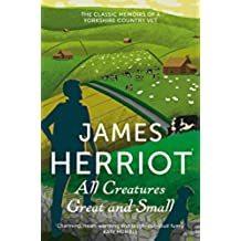 All Creatures Great and Small: The Classic Memoirs of a Yorkshire Country Vet (James Herriot 1) (English Edition)