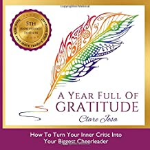 A Year Full Of Gratitude: How To Turn Your Inner Critic Into Your Biggest Cheerleader