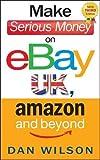 ISBN: 1857886089 - Make Serious Money on eBay UK, Amazon and Beyond
