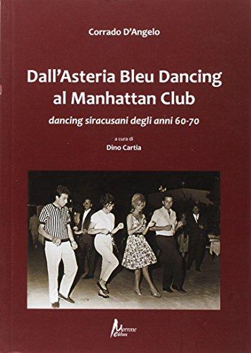 Dall'Asteria Bleu Dancing al Manhattan Club. Dancing siracusani degli anni 60-70 por Corrado D'Angelo