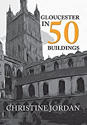 Gloucester in 50 Buildings