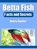 Betta Fish Facts and Secrets