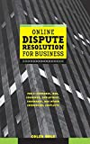 Online Dispute Resolution for Business: B2B, E-Commerce, Consumer, Employment, Insurance, and Other Commercial Conflicts