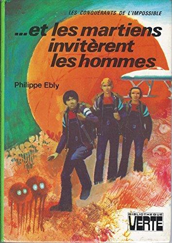 Les conquérants de l'impossible : Et les martiens invitèrent les hommes : Collection : Bibliothèque verte cartonnée