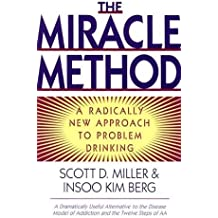 The Miracle Method: A Radically New Approach to Problem Drinking by Insoo Kim Berg (1996-12-17)