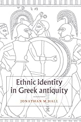 Ethnic Identity in Greek Antiquity by Jonathan M. Hall (2000-06-26)